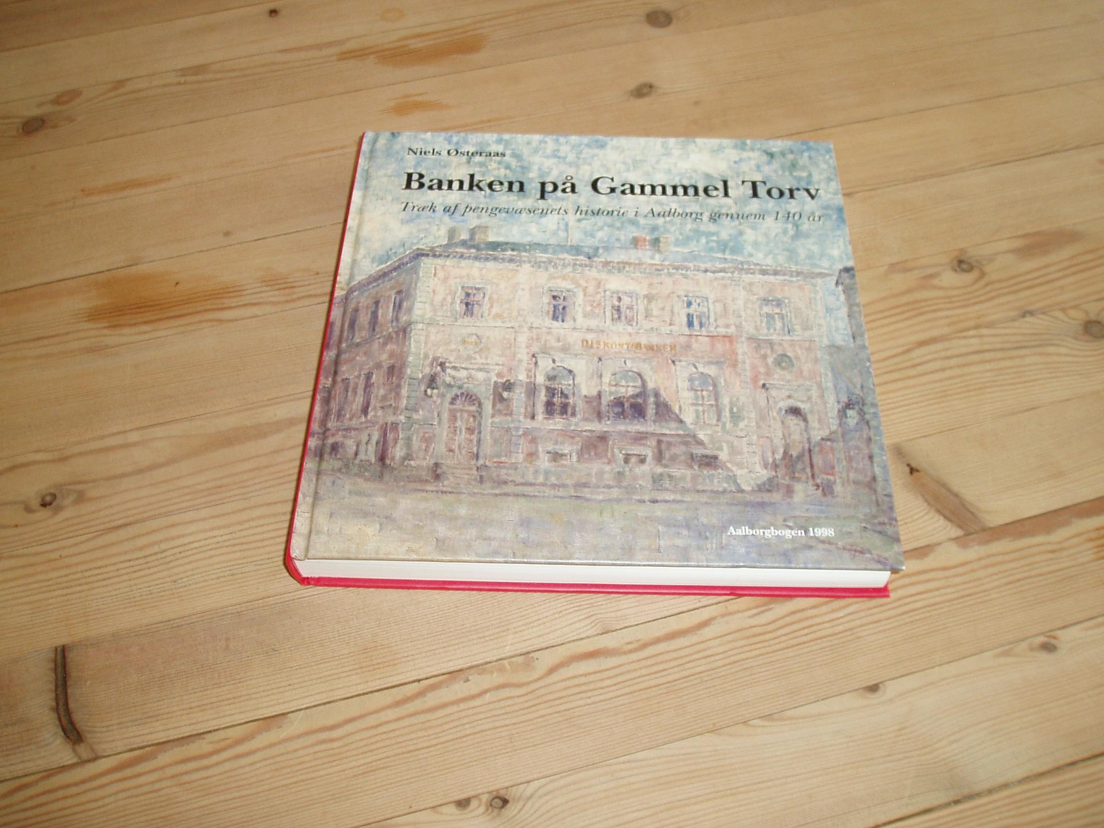 Banken på Gammel Torv.  Træk af pengevæsents historie i Aalborg