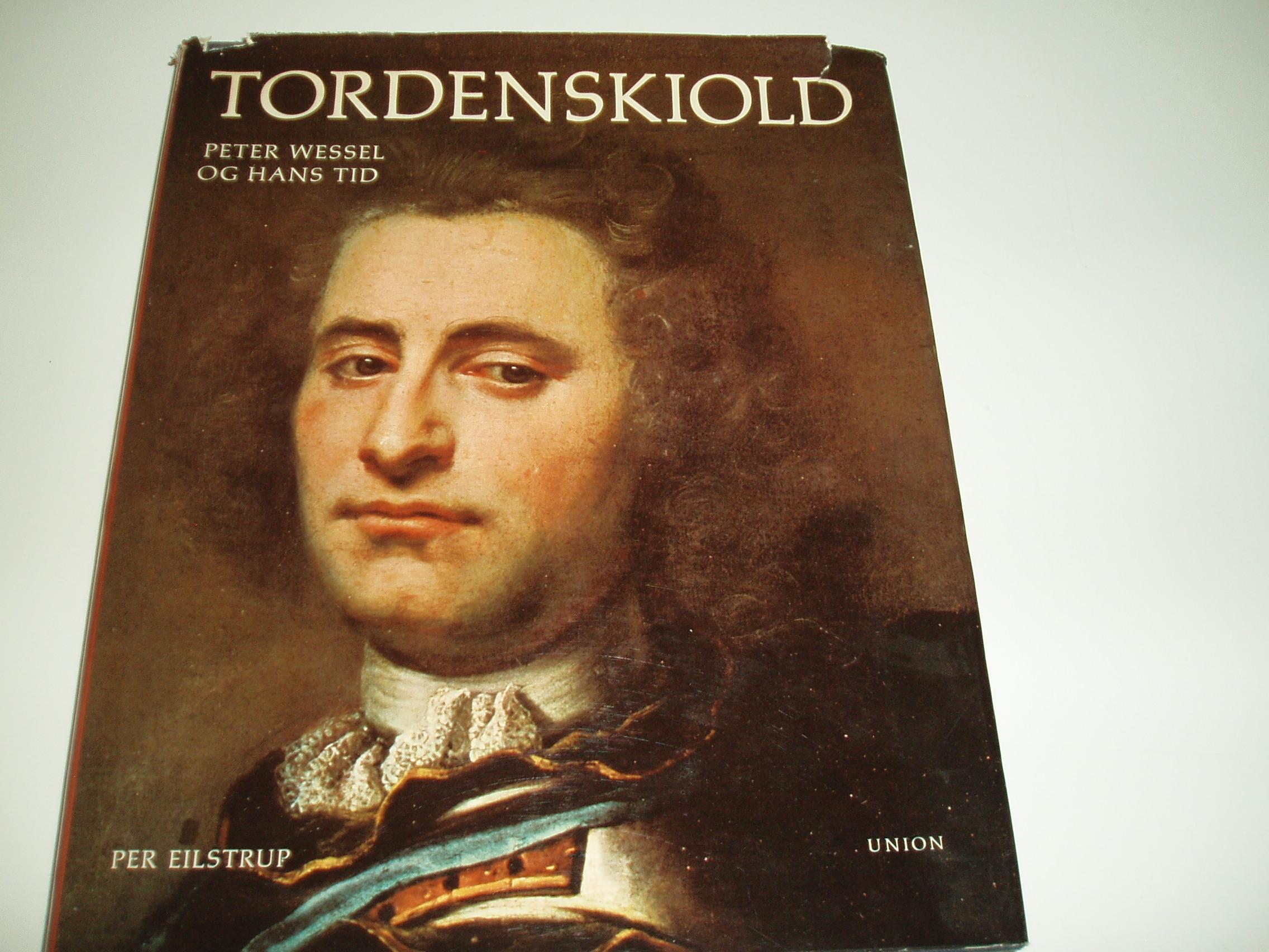 Tordenskiold. Peter Wessel og hans tid