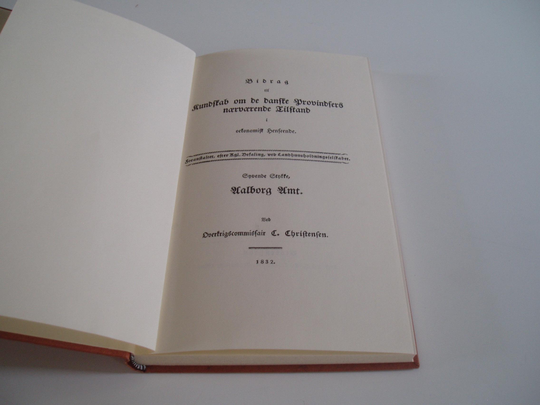 Aalborg Amt. Reprografisk genudgivet efter udgave fra 1832