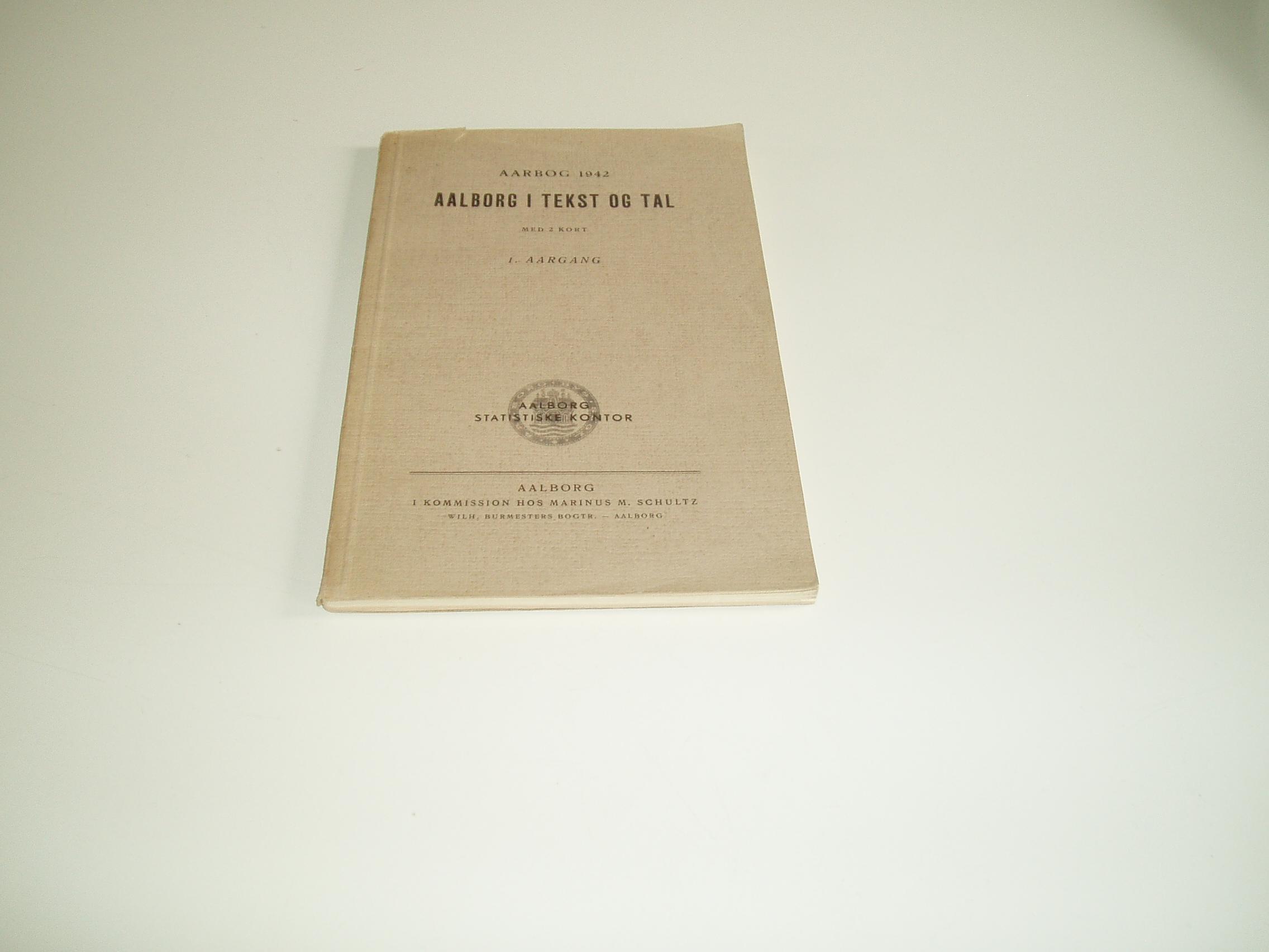 Aalborg i tekst og tal med 2 kort. Aarbog 1942. 1. Aargang