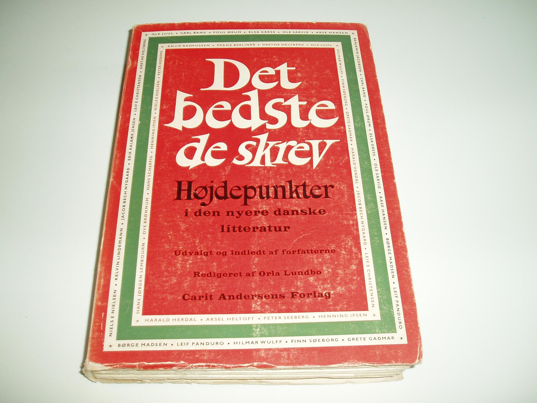Det bedste de skrev. Højdepunkter i den nyere danske litteratur.