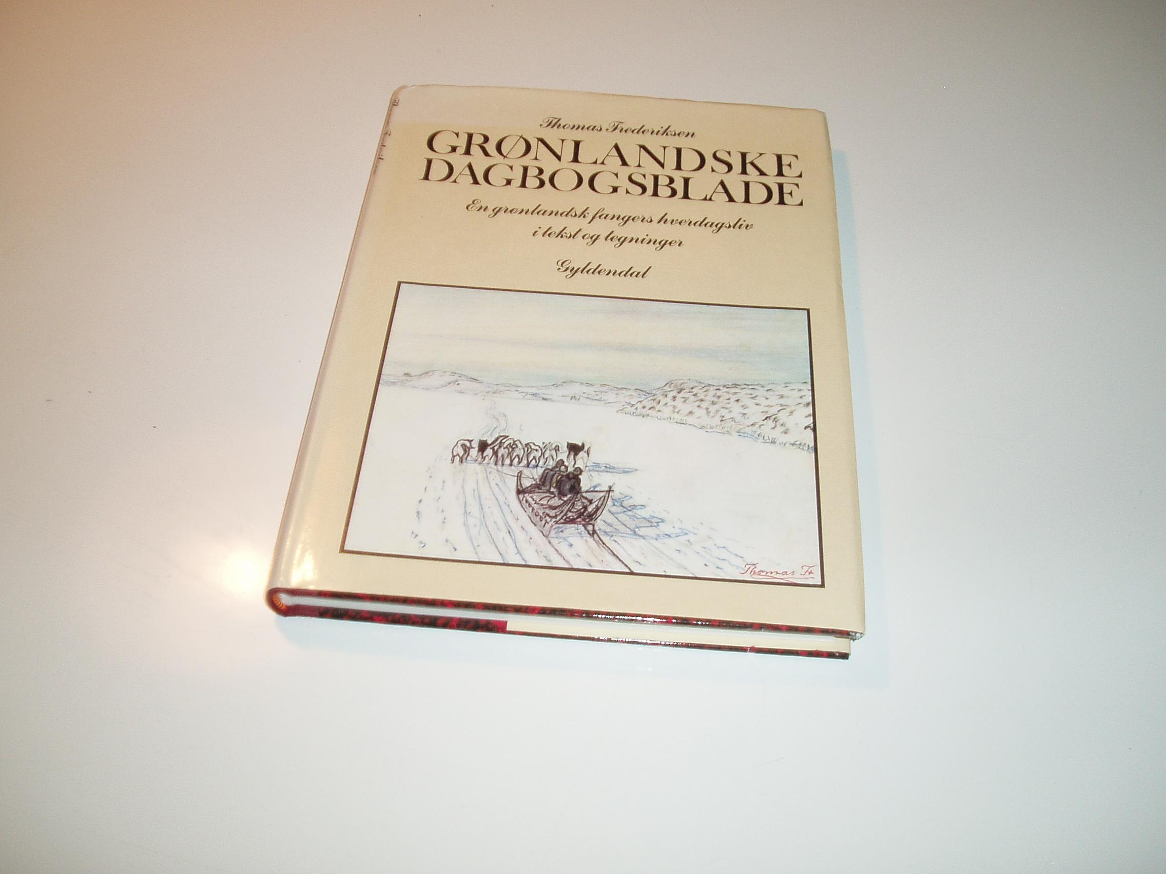 Grønlandske dagbogsblade. En grønlandsk fangers hverdagsliv i te