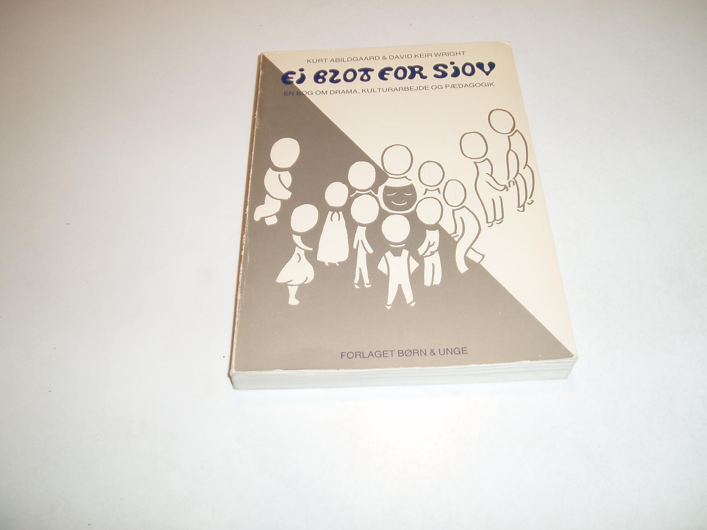 ej blot for sjov. En bog om drama, kulturarbejde og pædagogik