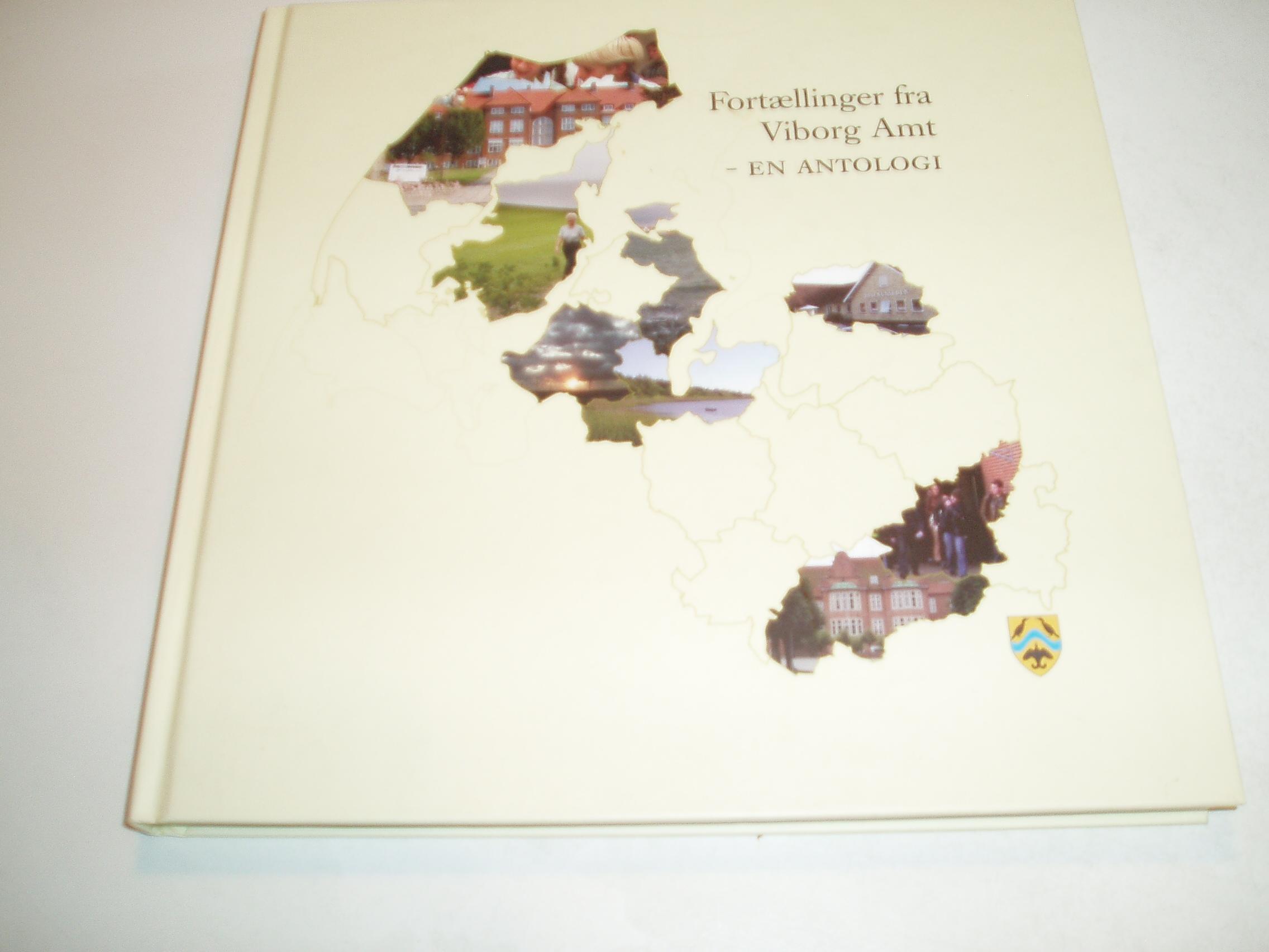 Fortællinger fra Viborg Amt - en antologi