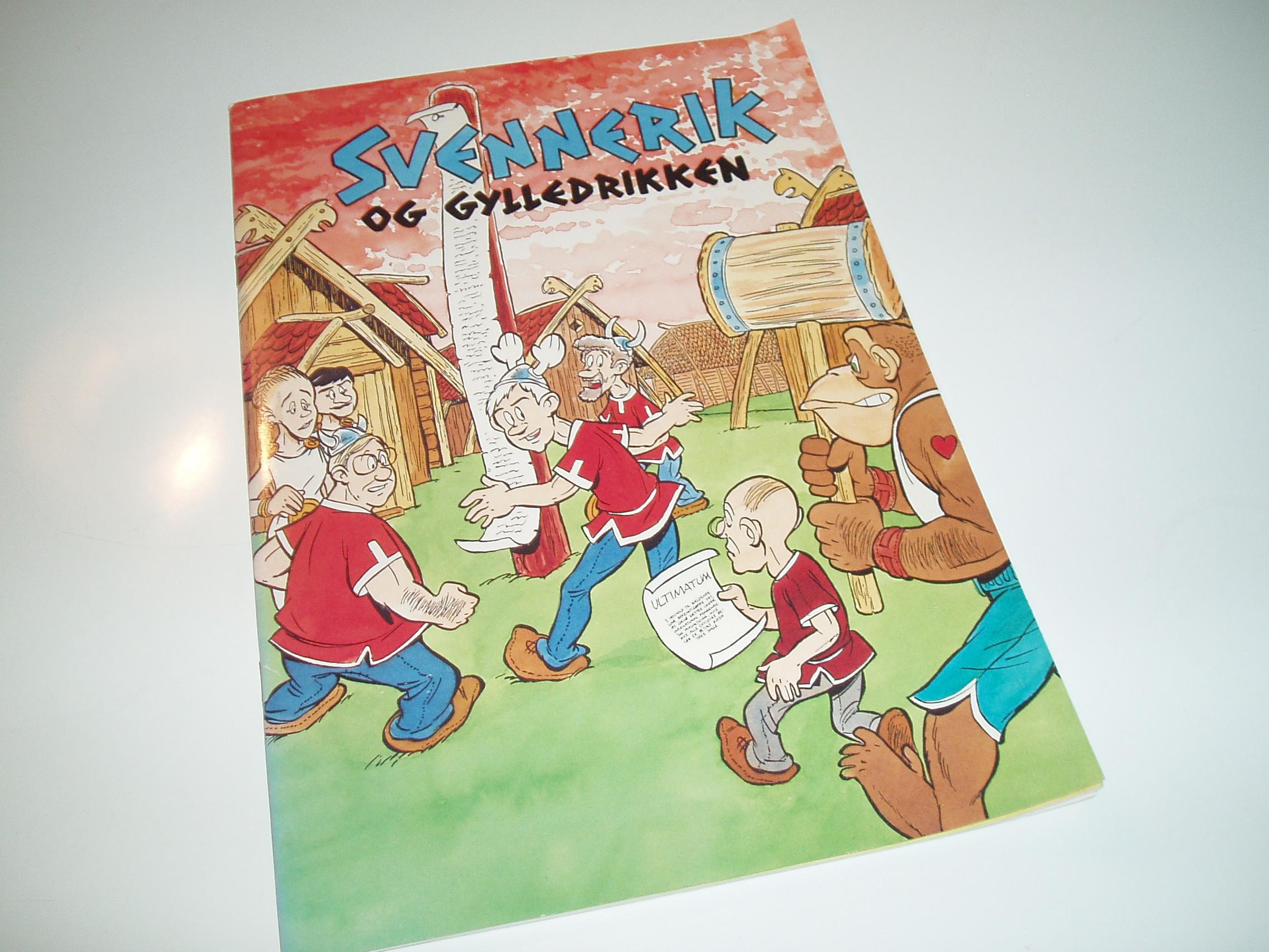 Svennerik og gylledrikken.Udgivet af Socialdemokratiet og DSU