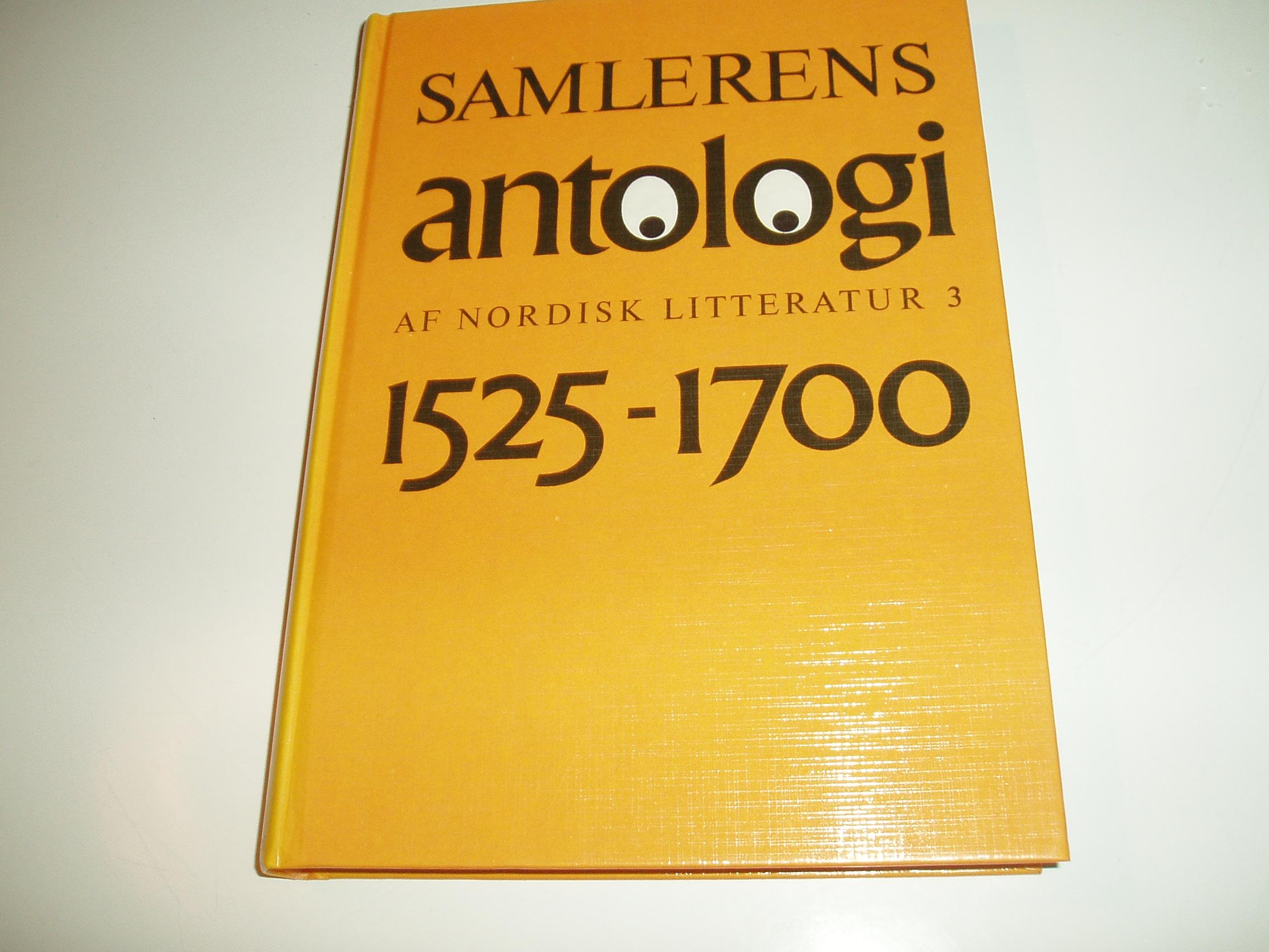 Antologi af nordisk litteratur, bind 3. Perioden 1525-1700 (Saml
