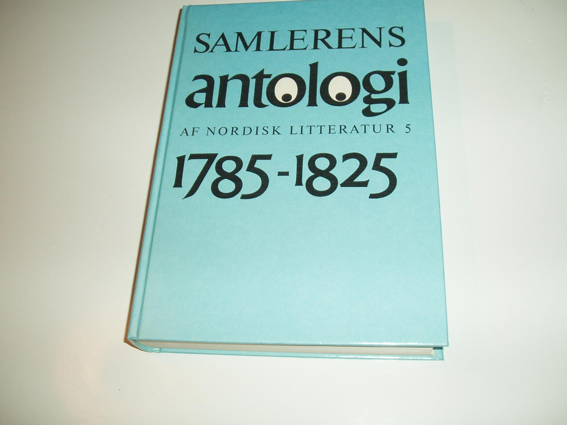 Antologi af nordisk litteratur, bind 5. Perioden 1785-1825  (Sam