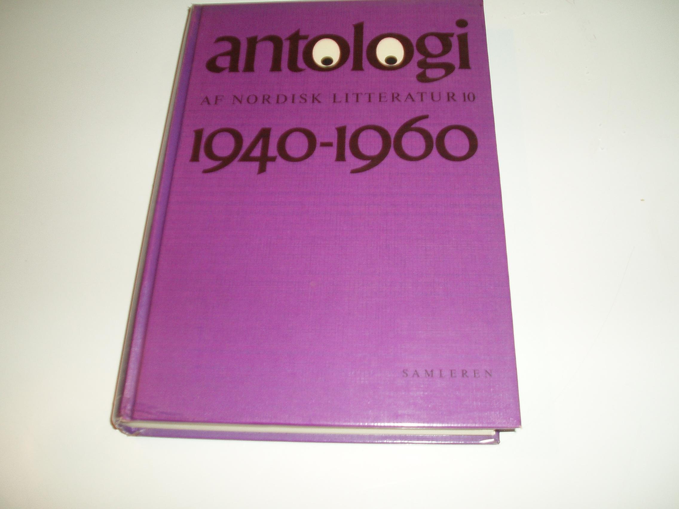 Antologi af nordisk litteratur, bind 10. Perioden 1940-1960
