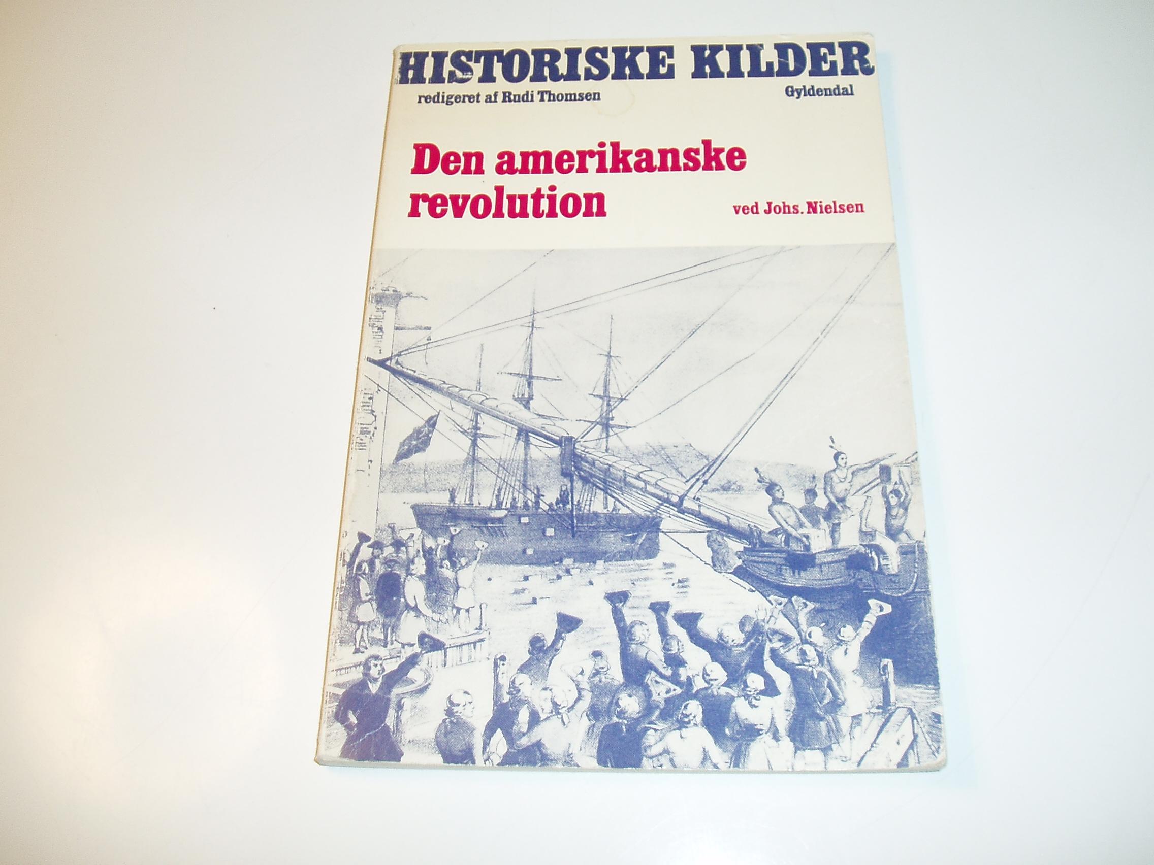 Den amerikanske revolution. Historiske kilder