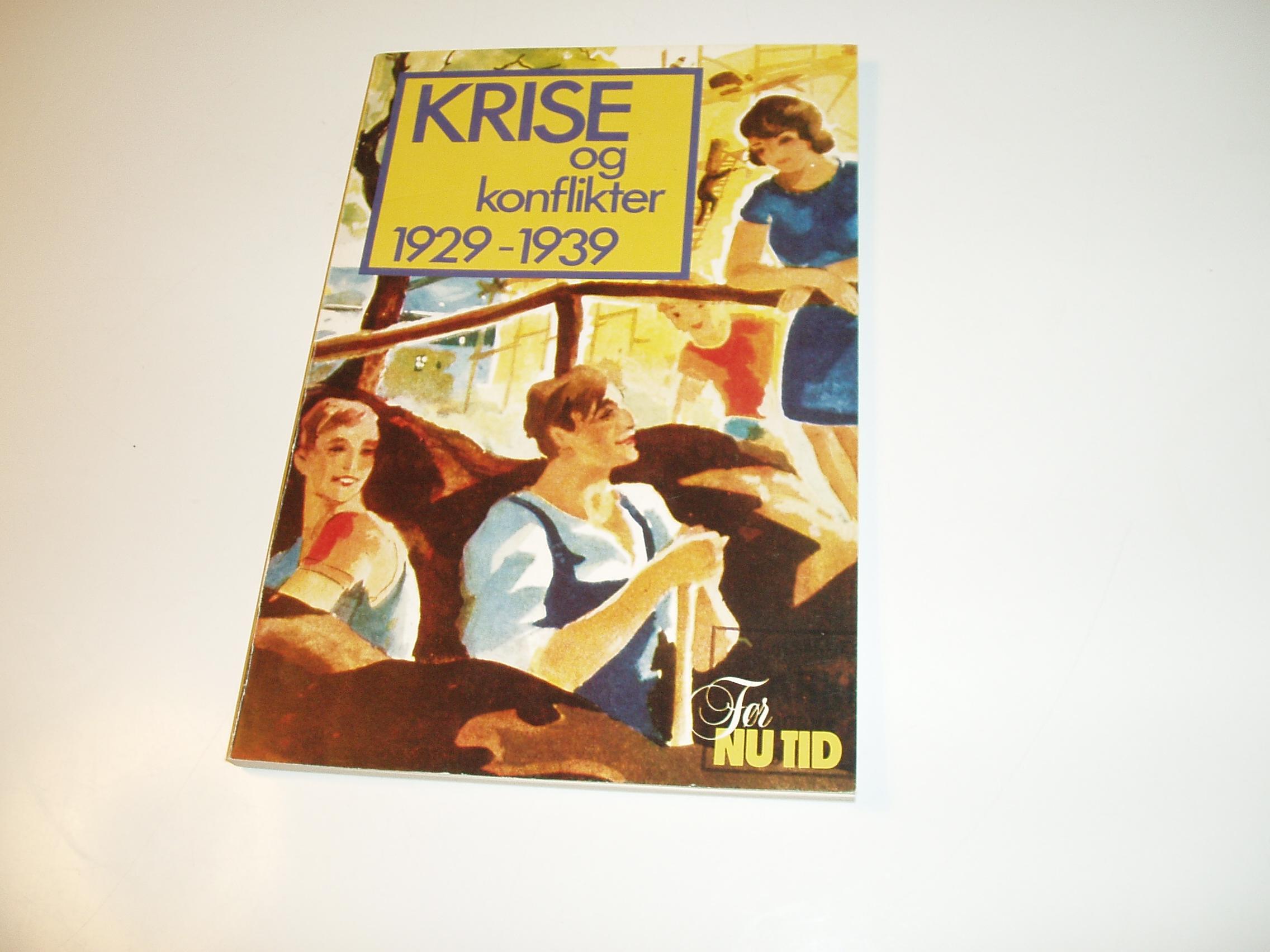 1929-1939: Krise og konflikter (Før nu tid)