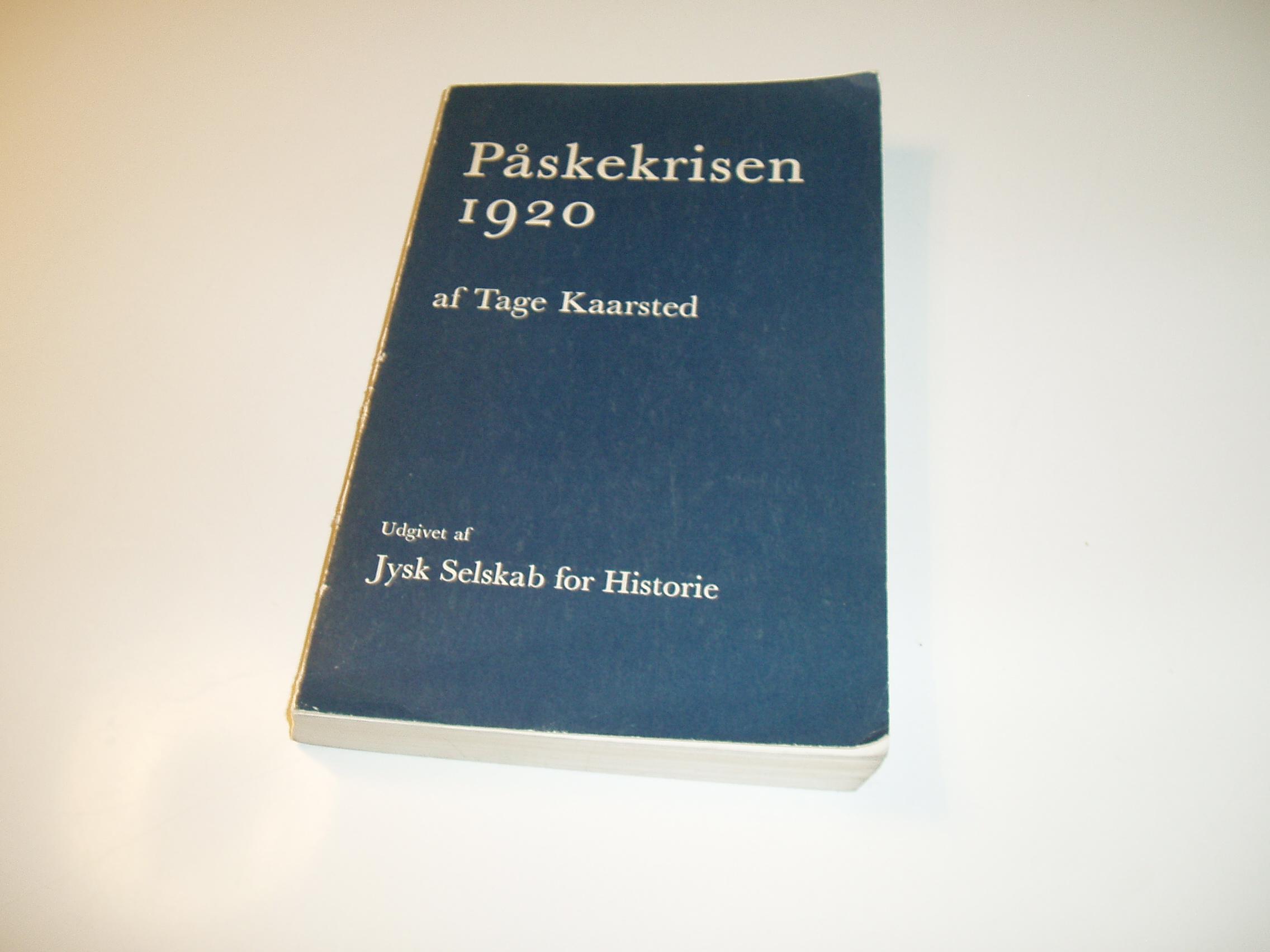 Påskekrisen 1920. Udgivet af Jysk Selskab for Historie