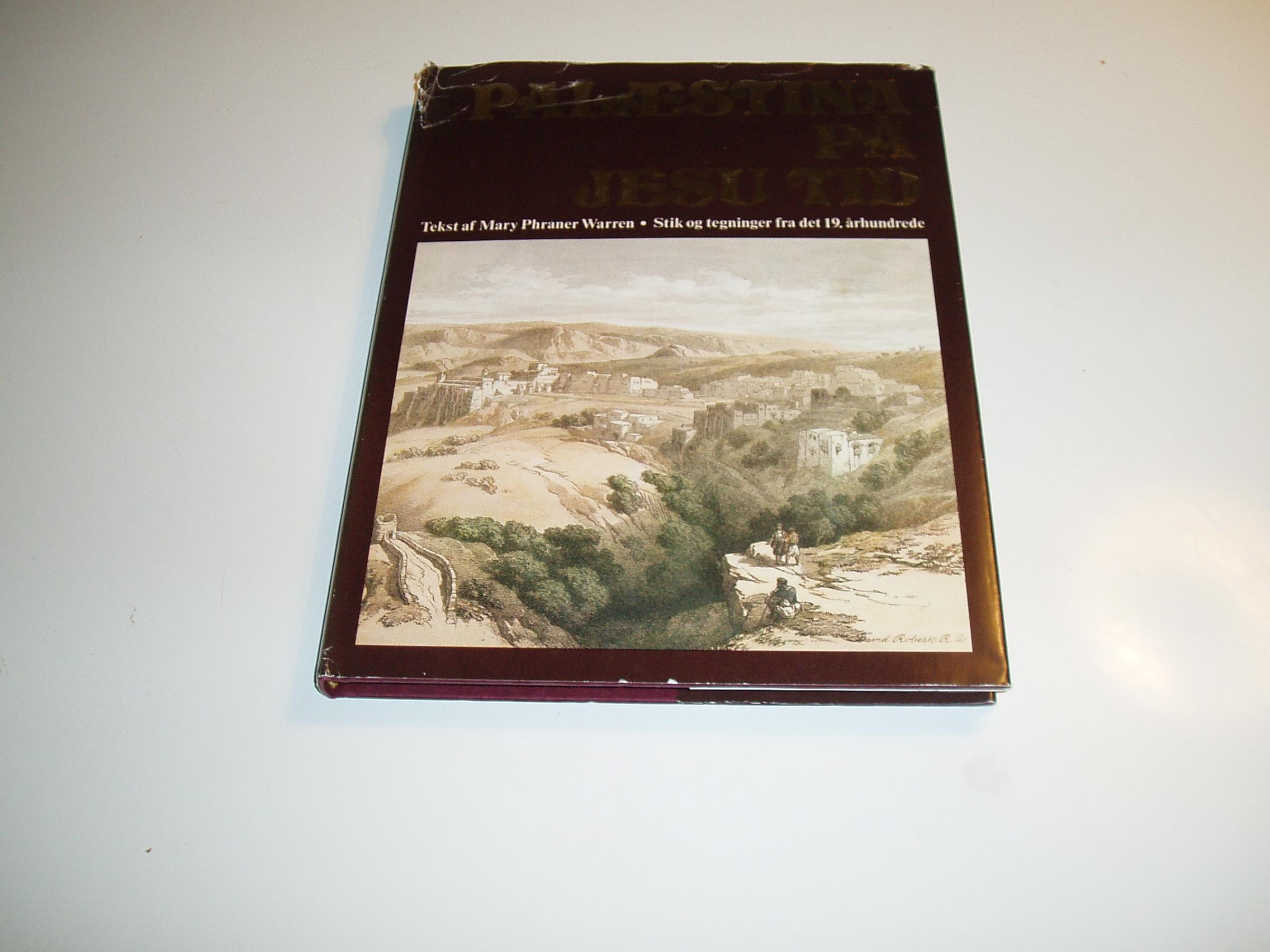 Palæstina på Jesu tid. Stik og tegninger fra det 19. århundrede