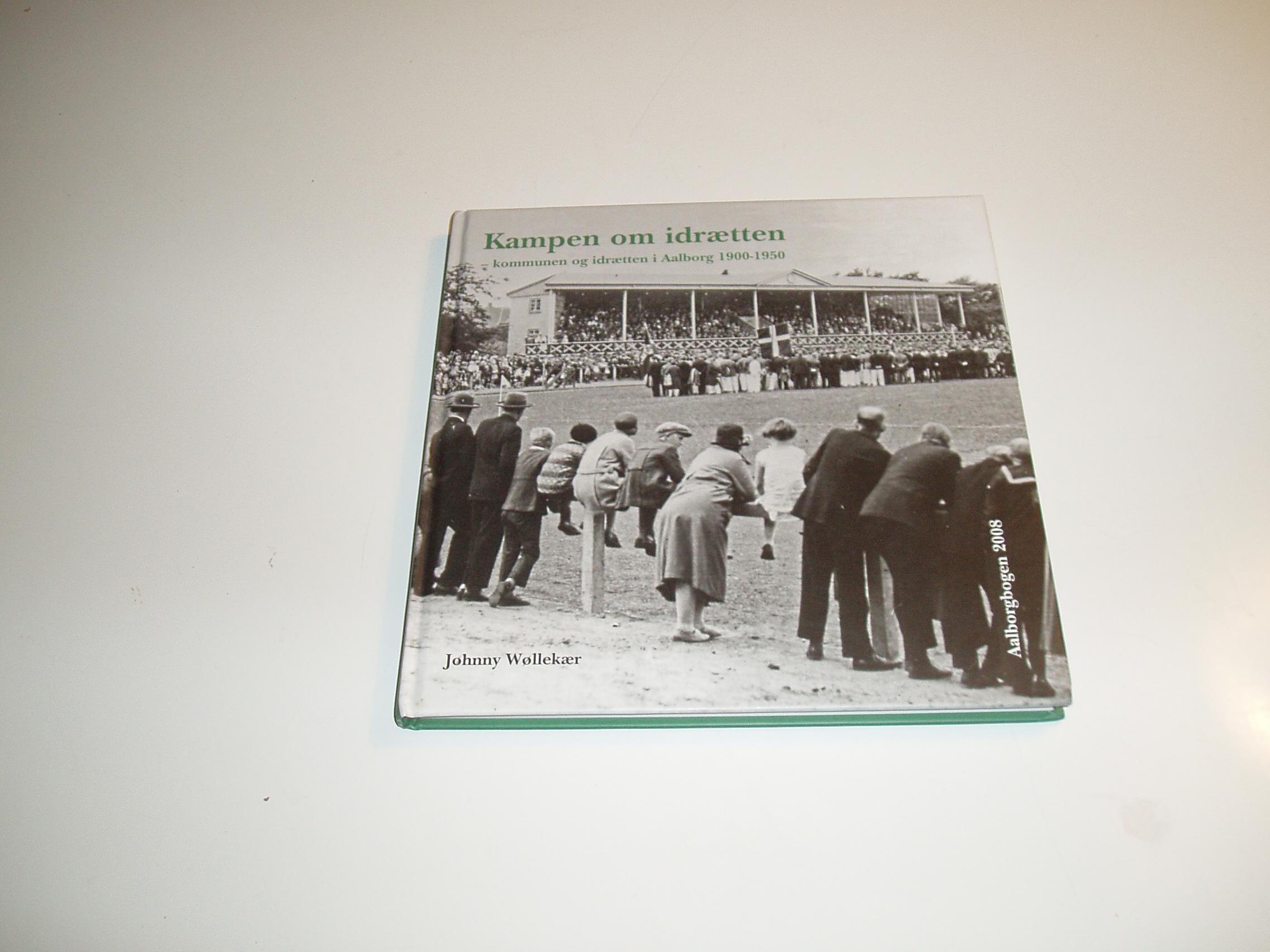 Kampen om idrætten - kommunen og idrætten i Aalborg 1900-1950