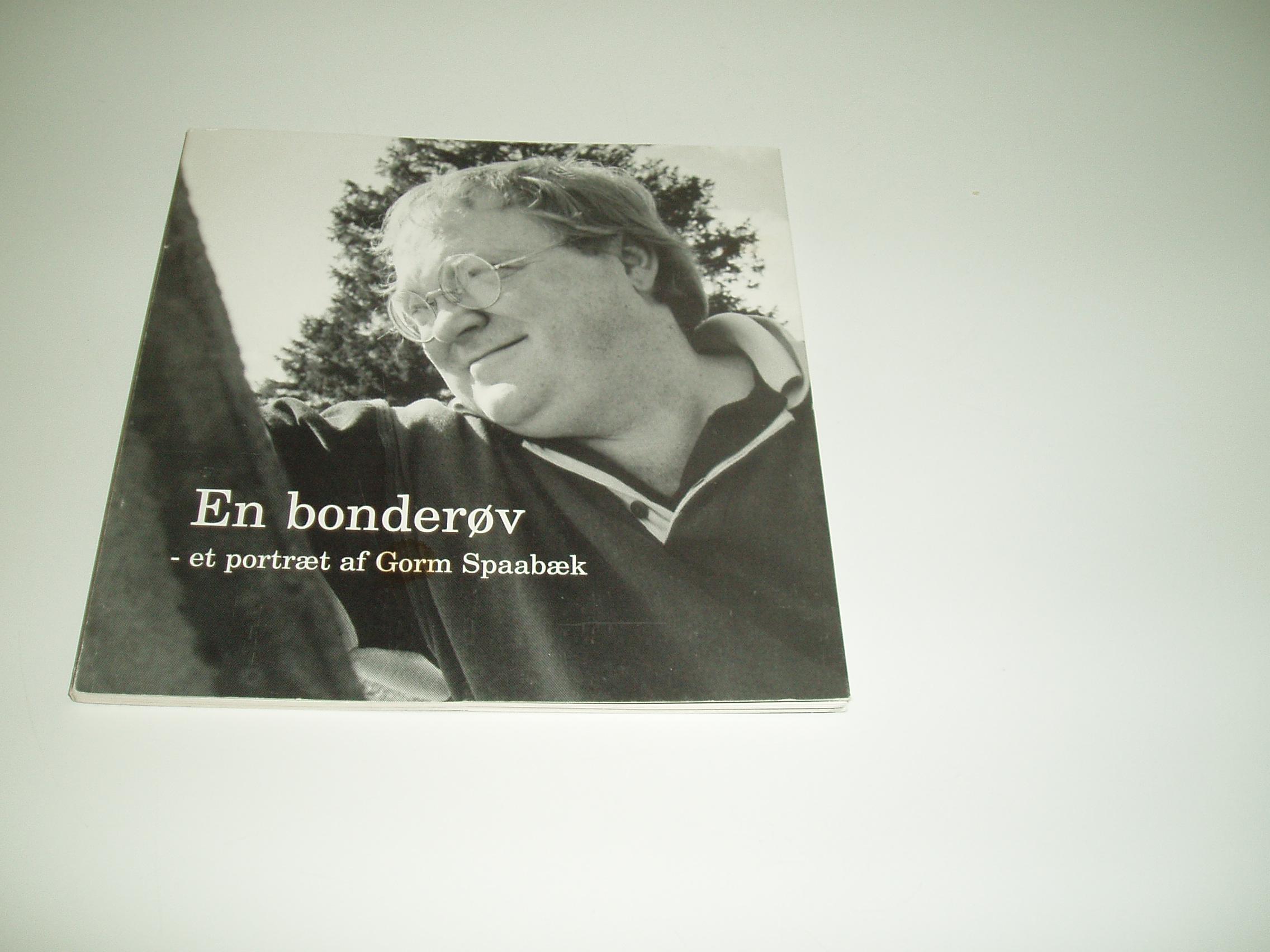 En bonderøv - et portræt af Gorm Spaabæk