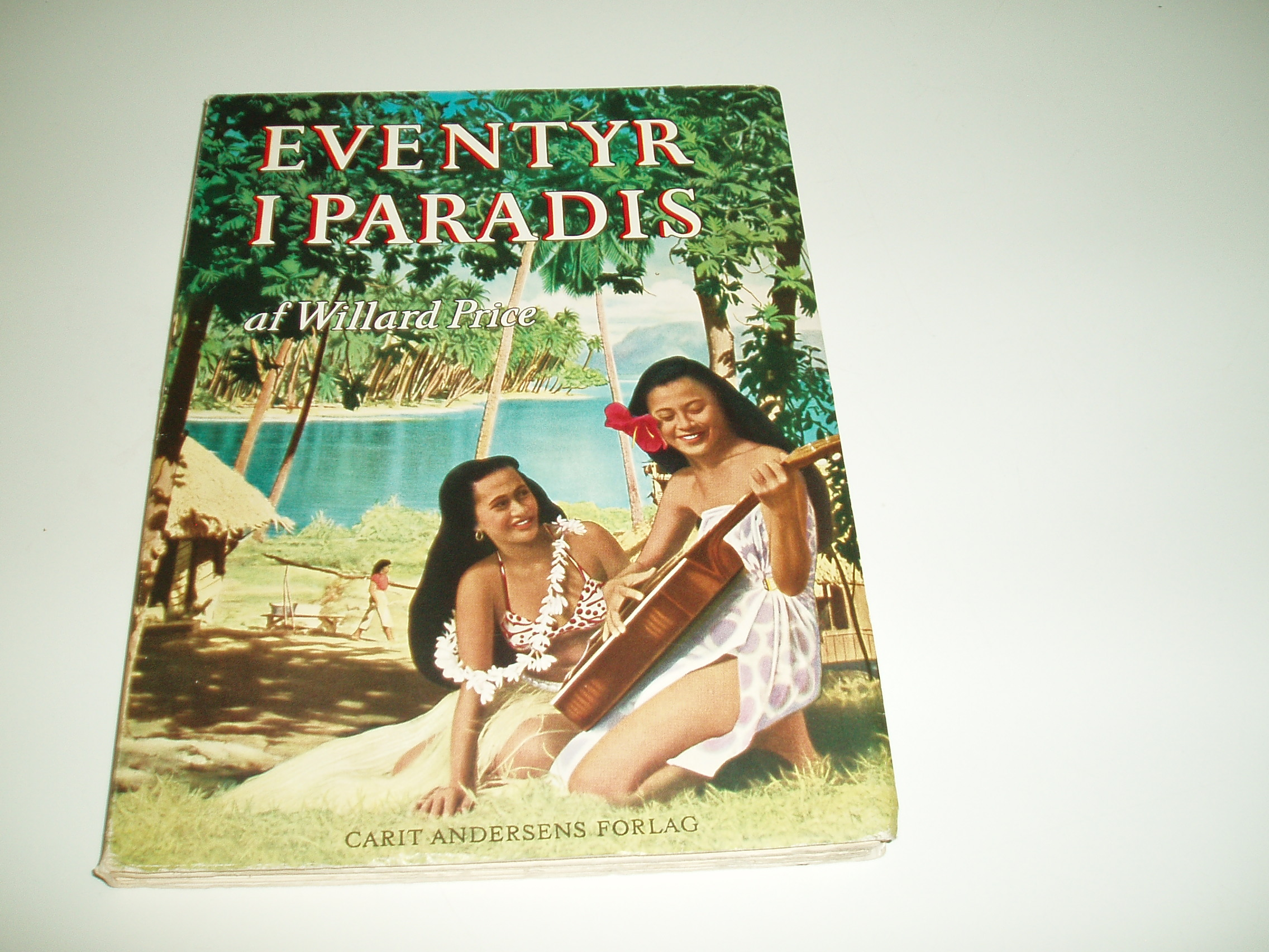 Eventyr i Paradis. Øerne omkring Tahiti