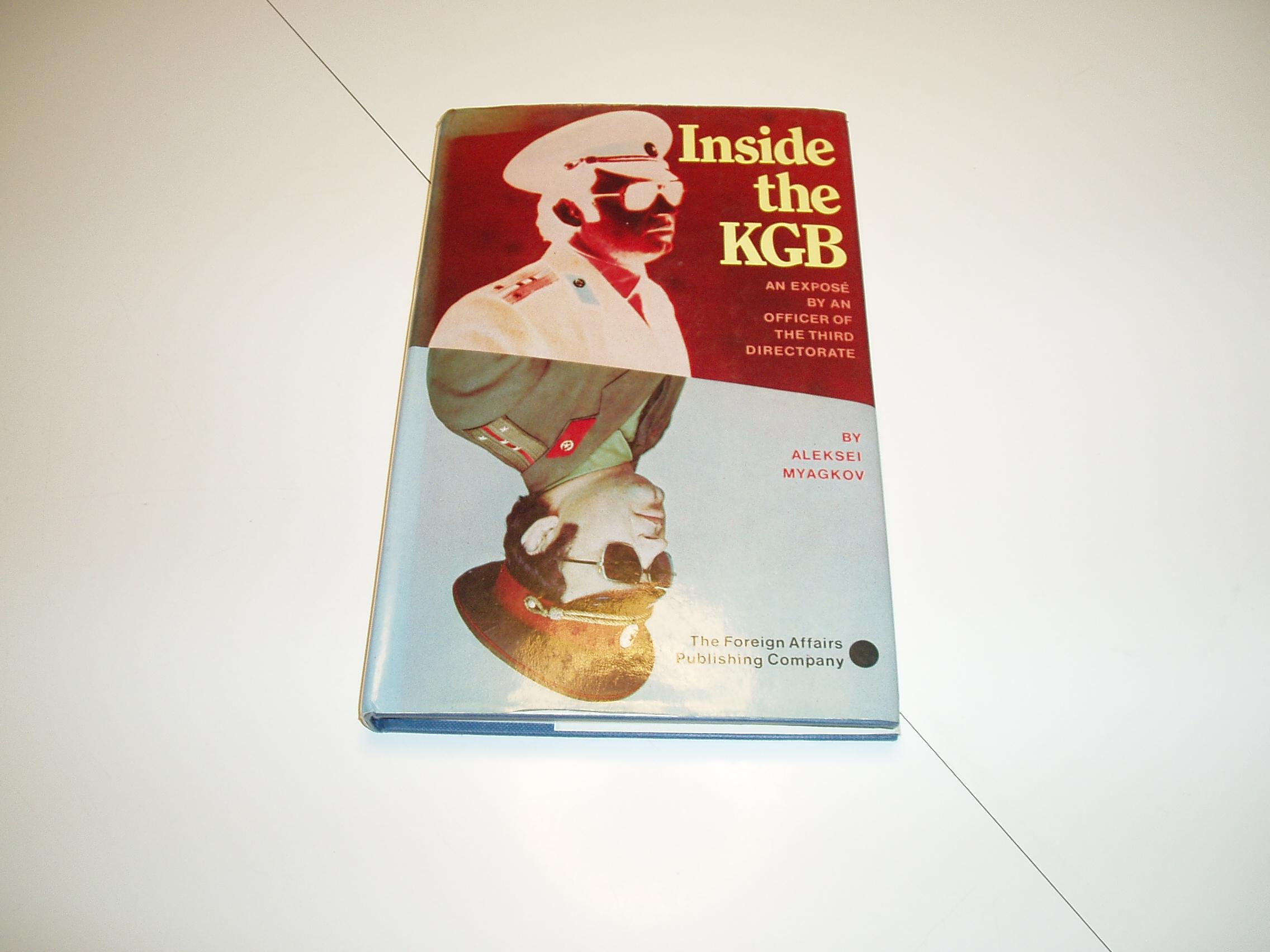 Inside the KGB. An exposé by an officer of the Tthird Directorat